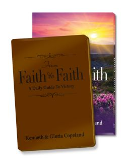 From Faith to Faith A Daily Guide to Victory Gift Edition