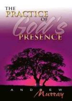 The Practice of God's Presence (7 in 1 Anthology) by Andrew Murray