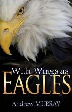With Wings as Eagles by Andrew Murray