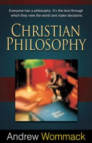 Christian Philosophy by Andrew Wommack