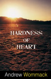 Hardness of Heart by Andrew Wommack