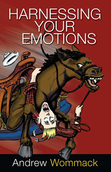 Harnessing Your Emotions by Andrew Wommack