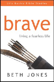 Brave: Living a Fearless Life by Beth Jones