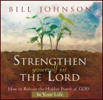 Strengthen Yourself in the Lord CD by Bill Johnson