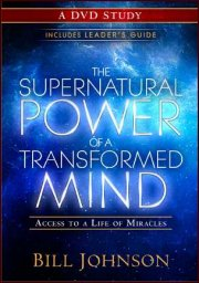 The Supernatural Power Of A Transformed Mind DVD Set by Bill Johnson