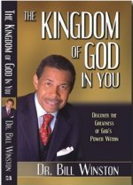 Kingdom of God in You by Bill Winston
