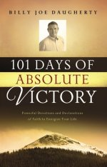 101 Days of Absolute Victory by Billy Joe Daugherty