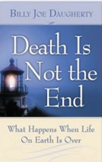 Death Is Not The End by Billy Joe Daugherty