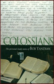 Colossians Study Notes: Personal Study Notes of Bob Yandian