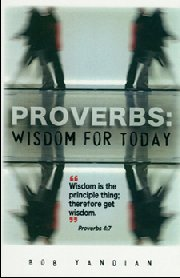 Proverbs: Wisdom for Today