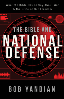 The Bible and National Defense: What the Bible Has to Say About