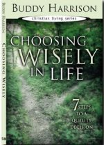 Choosing Wisely in Life by Buddy Harrison