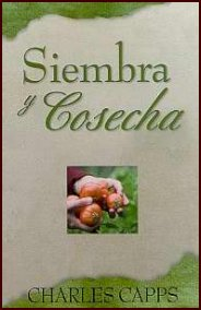 Siembra y Cosecha (Seedtime and Harvest) by Charles Capps