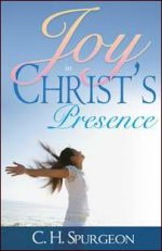 Joy in Christ's Presence by Charles Spurgeon