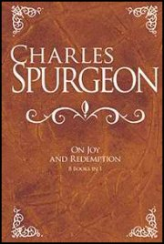 Charles Spurgeon On Joy And Redemption (8 Books in 1)