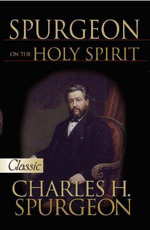Spurgeon on the Holy Spirit Pure Gold Classic by Charles Spurgeon