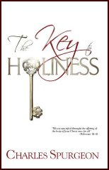 The Key to Holiness by Charles Spurgeon