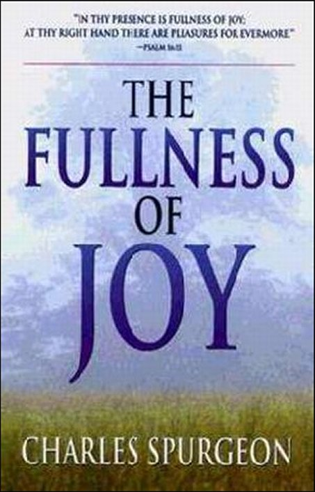 The Fullness of Joy by Charles Spurgeon