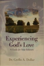 Experiencing Gods Love by Creflo Dollar