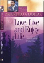 Love, Live, and Enjoy Life by Creflo Dollar