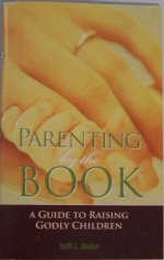 Parenting By The Book by Taffi Dollar
