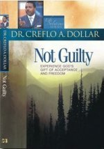 Not Guilty by Creflo Dollar
