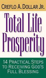 Total Life Prosperity by Creflo Dollar