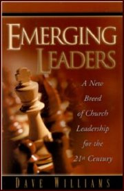 Emerging Leaders: A New Breed of Church Leadership for the 21st