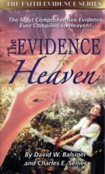 Evidence for Heaven by Dr. David W. Balsiger and Char
