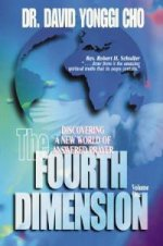 The Fourth Dimension Volume One by David Yonggi Cho
