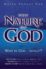 Nature Of God by David Yonggi Cho