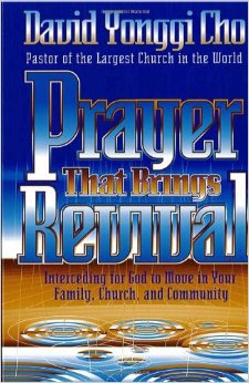 Prayer That Brings Revival by David Yonggi Cho
