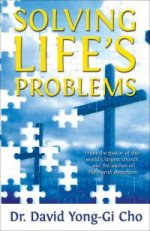 Solving Life's Problems by David Yonggi Cho