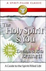 The Holy Spirit & You by Dennis & Rita Bennett