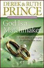 God is a Matchmaker (Revised) by Derek Prince