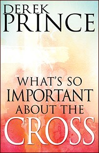 Whats So Important About The Cross?