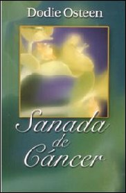 Sanada de Cancer (Healed of Cancer) by Dodie Osteen