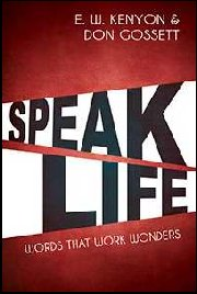 Speak Life by EW Kenyon & Don Gossett