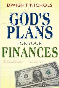 God's Plans For Your Finances by Dwight Nichols