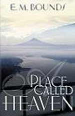 A Place Called Heaven by E.M. Bounds