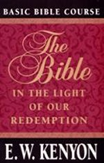 The Bible In The Light Of Our Redemption