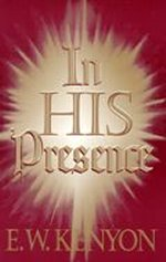 In His Presence  CD Set by E W Kenyon