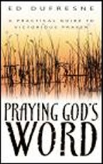 Praying God's Word by Ed Dufresne