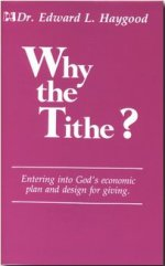 Why the Tithe? by Dr. Edward L. Haygood