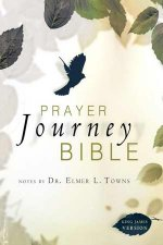 Prayer Journey Bible by Elmer Towns