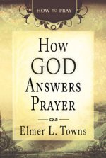 How God Answers Prayer