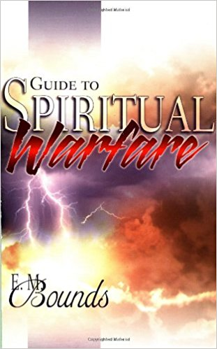 Guide To Spiritual Warfare by E M Bounds