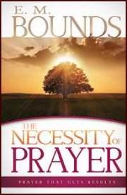 The Necessity of Prayer by EM Bounds