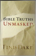 Bible Truths Unmasked by Finis J Dake