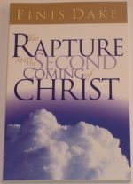 The Rapture and the Second Coming by Finis J Dake